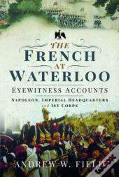 French At Waterloo: Eyewitness Accounts