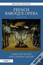 French Baroque Opera A Reader