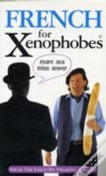 French For Xenophobes