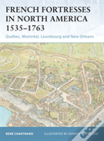 French Fortresses In North America, 1535-1763