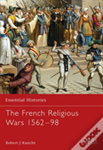 French Religious Wars 1562-1598