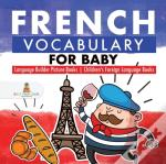 French Vocabulary For Baby - Language Builder Picture Books | Children'S Foreign Language Books