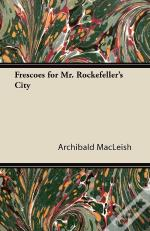 Frescoes For Mr. Rockefeller'S City