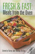 Fresh And Fast: Meals From The Oven