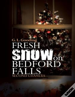 Wook.pt - Fresh Snow On Bedford Falls: Second Chances
