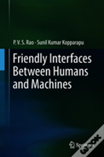Friendly Interfaces Between Humans And Machines