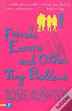 FRIENDS, ENEMIES AND OTHER TINY PROBLEMS