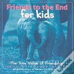 Friends To The End For Kids
