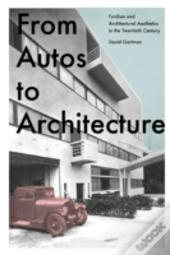 From Autos To Architecture