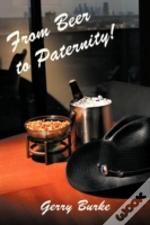 From Beer To Paternity!