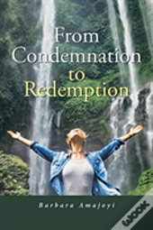 From Condemnation To Redemption