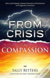 From Crisis To Compassiion