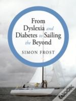 From Dyslexia And Diabetes To Sailing Th