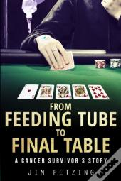 From Feeding Tube To Final Table