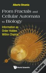 From Fractals And Cellular Automata To Biology: Information As Order Hidden Within Chance