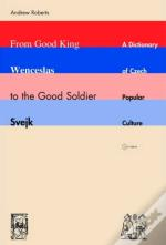 From Good King Wenceslas To The Good Soldier Svejk