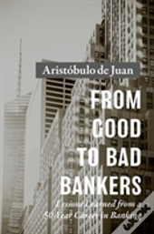 From Good To Bad Bankers