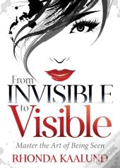 From Invisible To Visible