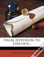 From Jefferson To Lincoln...