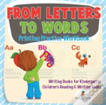From Letters To Words - Printing Practice Workbook - Writing Books For Kindergarten - Children'S Reading & Writing Books