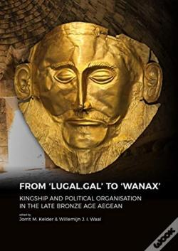 Wook.pt - From `Lugal.Gal' To `Wanax'
