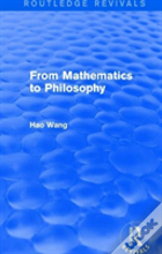 From Mathematics To Philosophy Rev