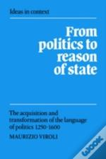 From Politics To Reason Of State