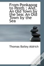 From Ponkapog To Pesth; And, An Old Town By The Sea