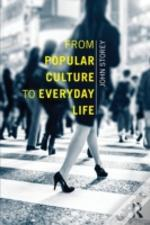 From Popular Culture To Everyday Life