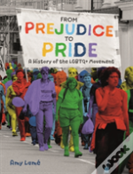 From Prejudice To Pride: A History Of Lgbt Movement