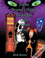 From Round About Midnight Until About Five!