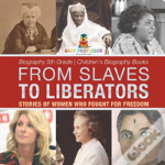 From Slaves To Liberators