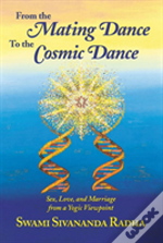 From The Mating Dance To The Cosmic Dance
