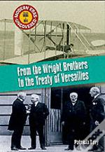 From The Wright Brothers To The Treaty Of Versailles