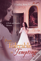 From Tolerable To Tempting: A Pride And Prejudice Variation