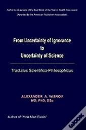 From Uncertainty Of Ignorance To Uncertainty Of Science. Tractatus Scientifico-Philosophicus