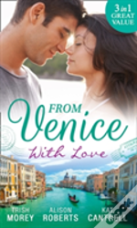 From Venice With Love: Secrets Of Castillo Del Arco / From Venice With Love / Pregnant By Morning (Bound By His Ring, Book 1)
