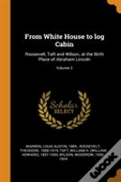 From White House To Log Cabin