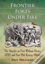 Frontier Forts Under Fire