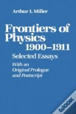 Frontiers Of Physics: 1900-1911