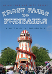 Frost Fairs To Funfairs