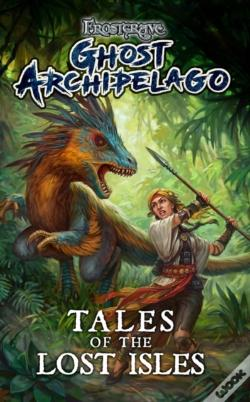 Wook.pt - Frostgrave: Ghost Archipelago: Tales Of The Lost Isles