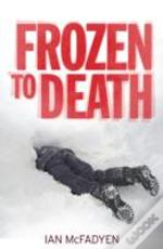 Frozen To Death