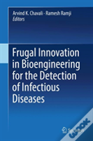 Frugal Innovation In Bioengineering For The Detection Of Infectious Diseases