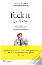 Fuck It! Que Se Lixe!