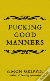 Fucking Good Manners