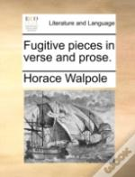 Fugitive Pieces In Verse And Prose.