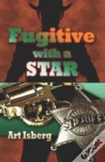 Fugitive With A Star