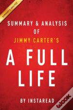 Full Life By Jimmy Carter | Summary & Analysis