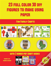Fun Family Crafts (23 Full Color 3d Figures To Make Using Paper)